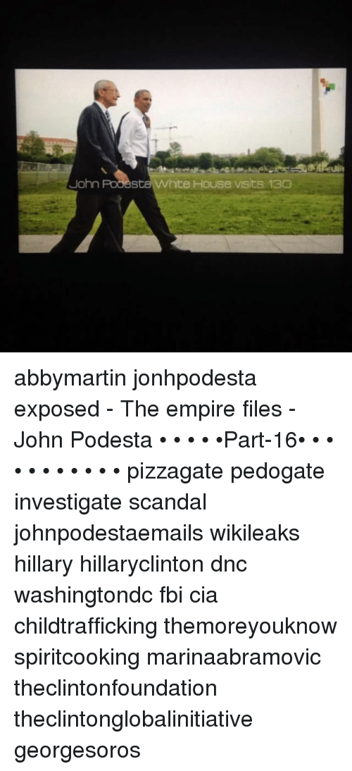 white-house-visits: John Podesta White House visits 13O abbymartin jonhpodesta exposed - The empire files -John Podesta • • • • •Part-16• • • • • • • • • • • pizzagate pedogate investigate scandal johnpodestaemails wikileaks hillary hillaryclinton dnc washingtondc fbi cia childtrafficking themoreyouknow spiritcooking marinaabramovic theclintonfoundation theclintonglobalinitiative georgesoros