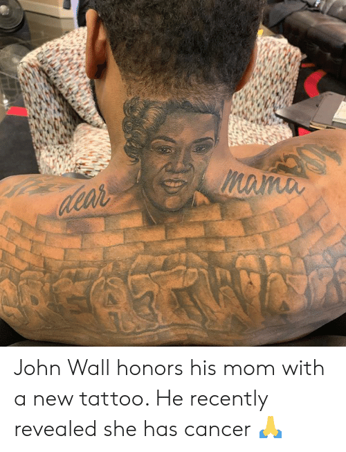 John Wall: John Wall honors his mom with a new tattoo. He recently revealed she has cancer 🙏