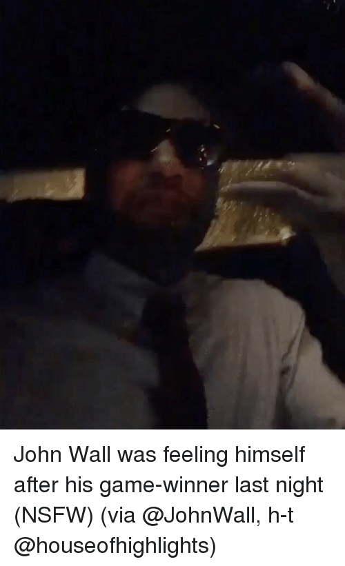 John Wall, Nsfw, and Sports: John Wall was feeling himself after his game-winner last night (NSFW) (via @JohnWall, h-t @houseofhighlights)