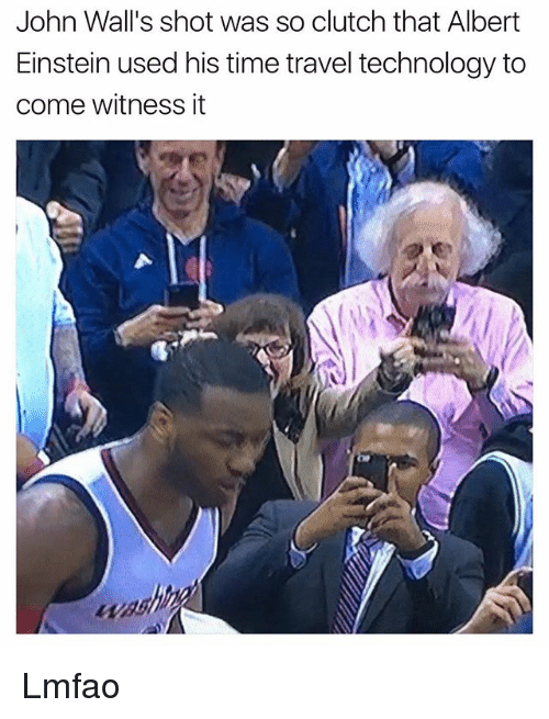 Albert Einstein, Funny, and Einstein: John Wall's shot was so clutch that Albert  Einstein used his time travel technology to  come witness it Lmfao