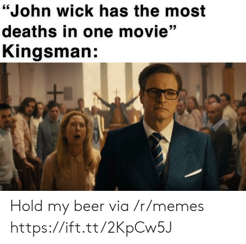 "deaths: ""John wick has the most  deaths in one movie""  Kingsman: Hold my beer via /r/memes https://ift.tt/2KpCw5J"