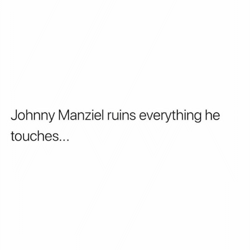 Johnny Manziel: Johnny Manziel ruins everything he  touches.