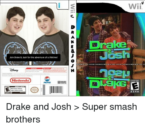 Drake, Drake & Josh, and Nintendo: Join Drake & Josh for the adventure of a lifetime!  Nintendo  wiiu  Drake  EVERYONE  ESRD Drake and Josh > Super smash brothers
