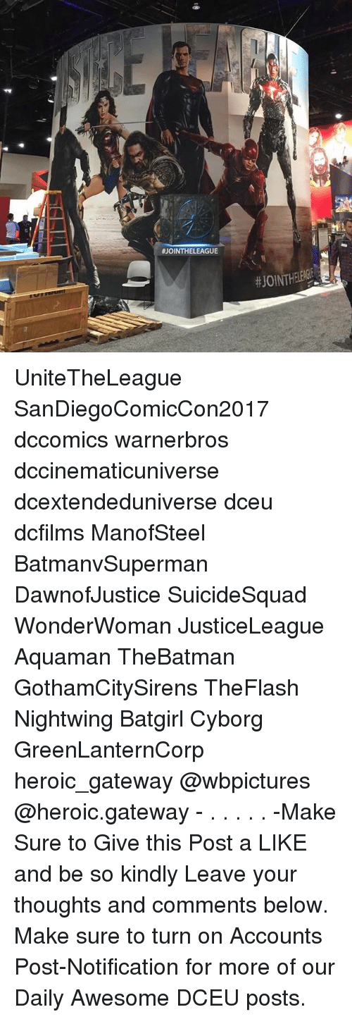 Memes, Gateway, and Awesome: UniteTheLeague SanDiegoComicCon2017 dccomics warnerbros dccinematicuniverse dcextendeduniverse dceu dcfilms ManofSteel BatmanvSuperman DawnofJustice SuicideSquad WonderWoman JusticeLeague Aquaman TheBatman GothamCitySirens TheFlash Nightwing Batgirl Cyborg GreenLanternCorp heroic_gateway @wbpictures @heroic.gateway - . . . . . -Make Sure to Give this Post a LIKE and be so kindly Leave your thoughts and comments below. Make sure to turn on Accounts Post-Notification for more of our Daily Awesome DCEU posts.