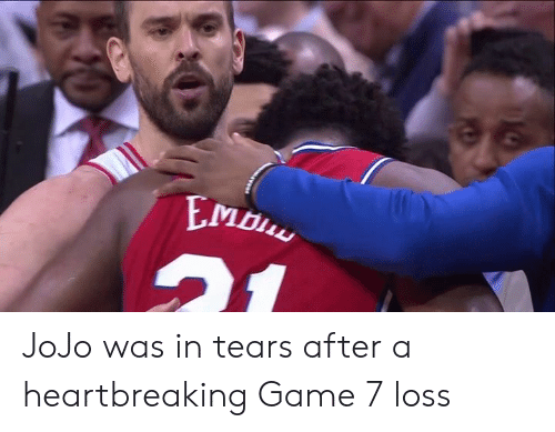 game-7: JoJo was in tears after a heartbreaking Game 7 loss