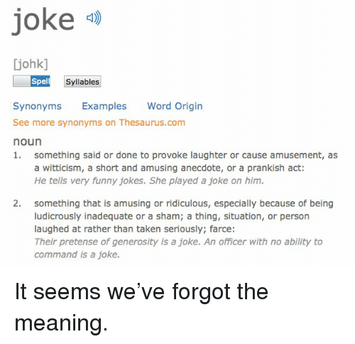 Joke spell syllables synonyms examples word origin see for Farcical synonym