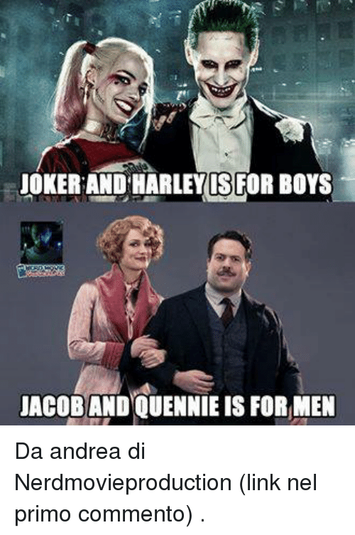 Joker And Harley: JOKER AND HARLEY IS FOR BOYS  JACOB ANDOUENNIE is FOR MEN Da andrea di Nerdmovieproduction (link nel primo commento) .