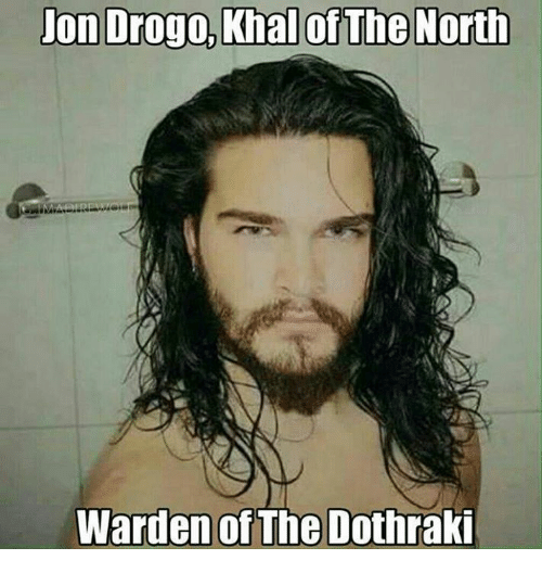 Memes, Dothraki, and 🤖: Jon Drogo, Khal of The North  Warden of  The Dothraki