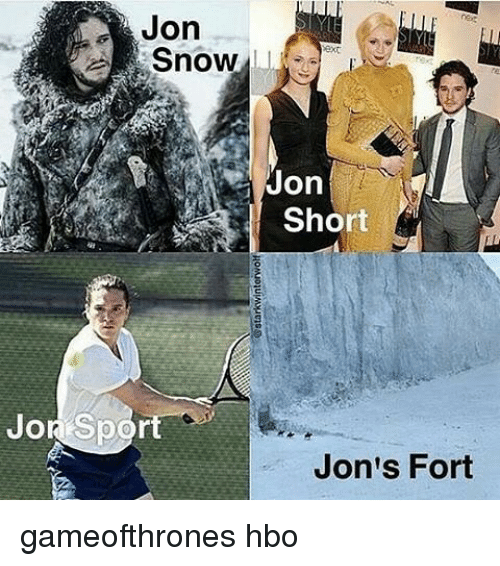 Hbo, Memes, and Jon Snow: Jon  Snow  Jon  Short  Jor Sport  Jon's Fort gameofthrones hbo