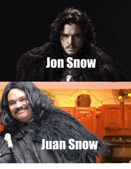Memes, Jon Snow, and Snow: Jon Snow  Juan Snow