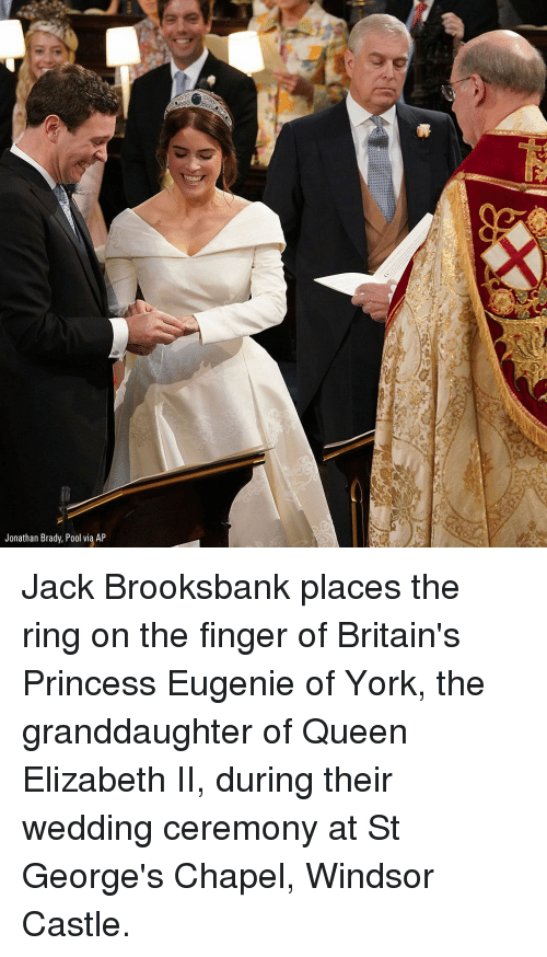 Queen Elizabeth: Jonathan Brady, Pool via AP Jack Brooksbank places the ring on the finger of Britain's Princess Eugenie of York, the granddaughter of Queen Elizabeth II, during their wedding ceremony at St George's Chapel, Windsor Castle.