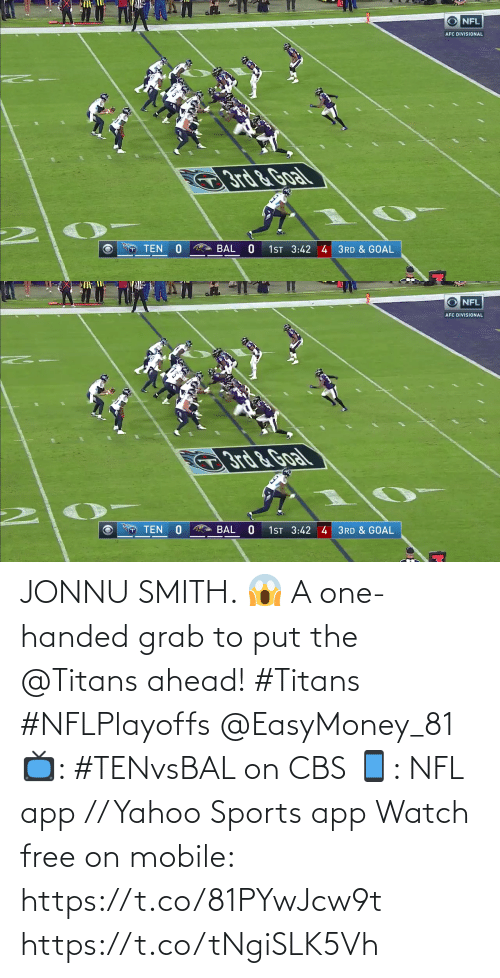 CBS: JONNU SMITH. 😱  A one-handed grab to put the @Titans ahead! #Titans #NFLPlayoffs @EasyMoney_81  📺: #TENvsBAL on CBS 📱: NFL app // Yahoo Sports app Watch free on mobile: https://t.co/81PYwJcw9t https://t.co/tNgiSLK5Vh