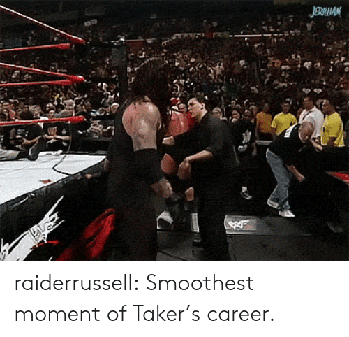 takers: JORAN raiderrussell:  Smoothest moment of Taker's career.