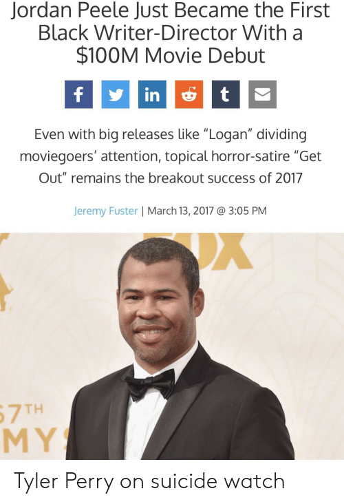 "On Suicide Watch: Jordan Peele Just Became the First  Black Writer-Director With a  $100M Movie Debut  fint  Even with big releases like ""Logan"" dividing  moviegoers' attention, topical horror-satire ""Get  Out"" remains the breakout success of 2017  Jeremy Fuster 