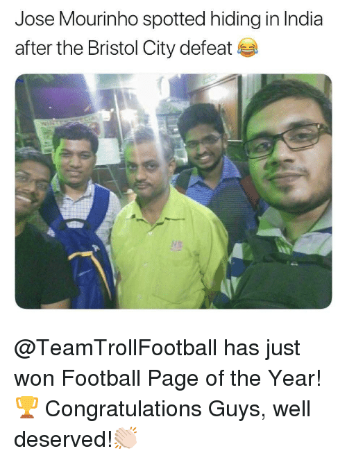 Bristol: Jose Mourinho spotted hiding in India  after the Bristol City defeat  MS @TeamTrollFootball has just won Football Page of the Year!🏆 Congratulations Guys, well deserved!👏🏻