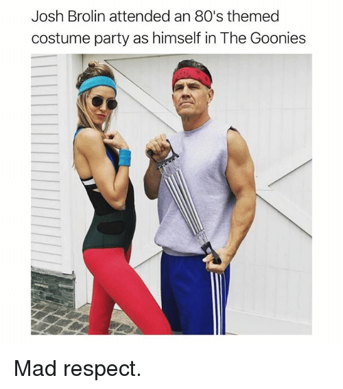 goonies: Josh Brolin attended an 80's themed  costume party as himself in The Goonies Mad respect.