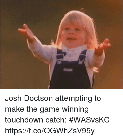 Sports, The Game, and Game: Josh Doctson attempting to make the game winning touchdown catch: #WASvsKC https://t.co/OGWhZsV95y