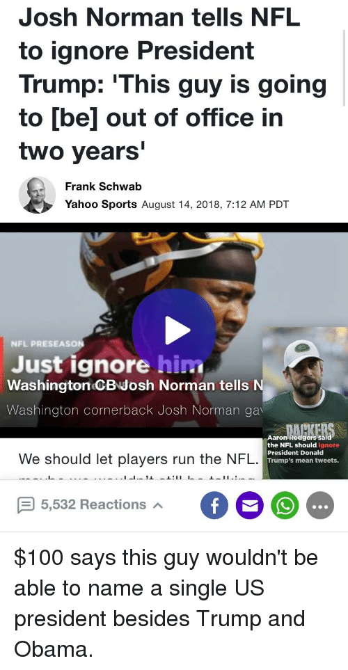Josh norman tells nfl to ignore president trump 39 this guy - When is obama going to be out of office ...