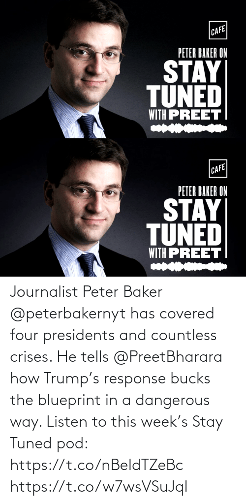 Presidents: Journalist Peter Baker @peterbakernyt has covered four presidents and countless crises. He tells @PreetBharara how Trump's response bucks the blueprint in a dangerous way. Listen to this week's Stay Tuned pod: https://t.co/nBeIdTZeBc https://t.co/w7wsVSuJqI