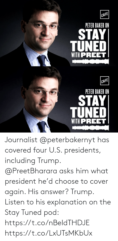 Presidents: Journalist @peterbakernyt has covered four U.S. presidents, including Trump. @PreetBharara asks him what president he'd choose to cover again. His answer? Trump. Listen to his explanation on the Stay Tuned pod: https://t.co/nBeIdTHDJE https://t.co/LxUTsMKbUx