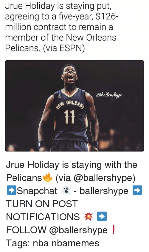 Espn, Nba, and New Orleans Pelicans: Jrue Holiday is staying put,  agreeing to a five-year, $126-  million contract to remaina  member of the New Orleans  Pelicans. (via ESPN)  @ballensh  ype Jrue Holiday is staying with the Pelicans🔥 (via @ballershype) ➡Snapchat 👻 - ballershype ➡TURN ON POST NOTIFICATIONS 💥 ➡ FOLLOW @ballershype❗ Tags: nba nbamemes