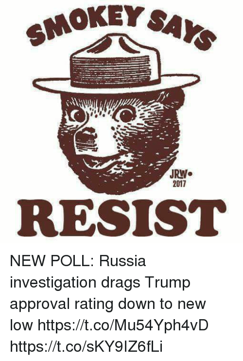 Trump Approval Rating: JRW  2011  RESIST NEW POLL: Russia investigation drags Trump approval rating down to new low https://t.co/Mu54Yph4vD https://t.co/sKY9IZ6fLi