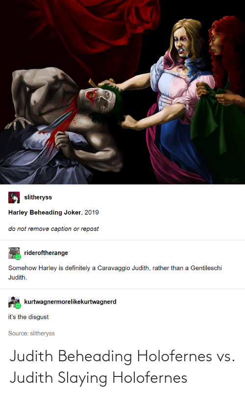 slaying: Judith Beheading Holofernes vs. Judith Slaying Holofernes
