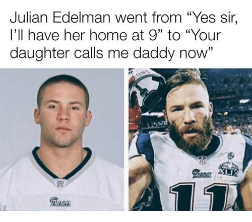 """Julian Edelman: Julian Edelman went from """"Yes sir,  I'll have her home at 9"""" to """"Your  daughter calls me daddy now"""""""