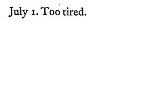 Too Tired: July 1. Too tired.