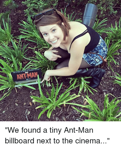 "ant man: JULY 17 ""We found a tiny Ant-Man billboard next to the cinema..."""