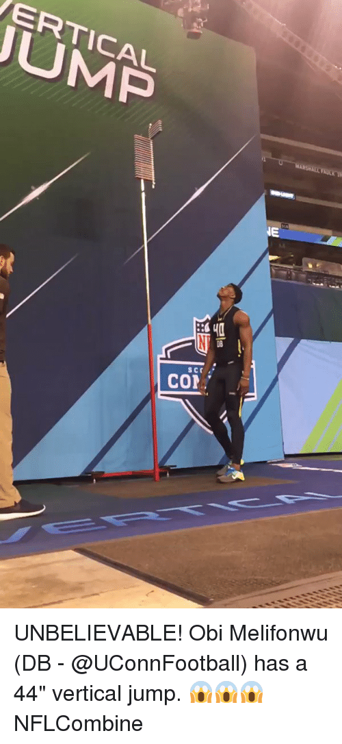 "Memes, Obie, and 🤖: JUMP  SCr  CON  NE UNBELIEVABLE! Obi Melifonwu (DB - @UConnFootball) has a 44"" vertical jump. 😱😱😱 NFLCombine"