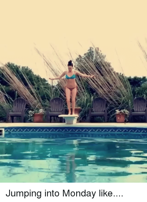 Funny, Monday, and Like: Jumping into Monday like....