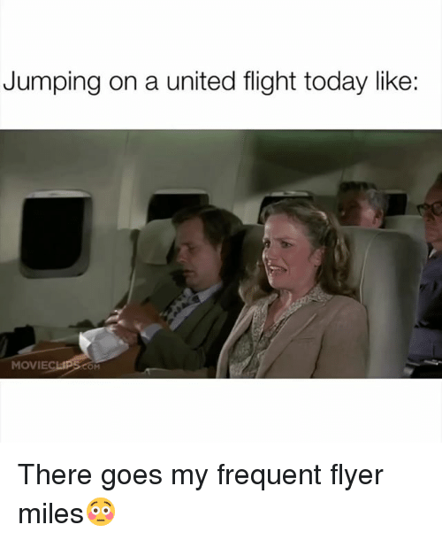 Funny, Flight, and Movie: Jumping on a united flight today like:  MOVIE  OM There goes my frequent flyer miles😳