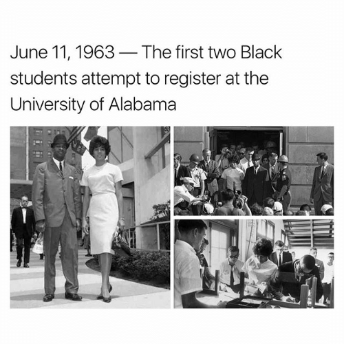 Memes, University of Alabama, and Alabama: June 11, 1963 The first two Black  students attempt to register at the  University of Alabama