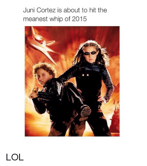 juni cortez: Juni Cortez is about to hit the  meanest whip of 2015 LOL
