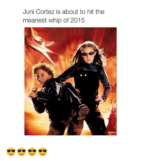 juni cortez: Juni Cortez is about to hit the  meanest whip of 2015 😎😎😎😎