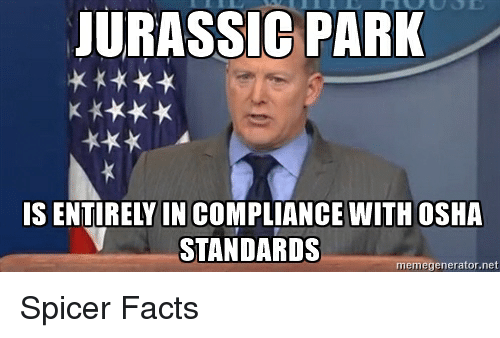 Compliance Meme: JURASSIC PARK IS ENTIRELY IN COMPLIANCE WITH OSHA