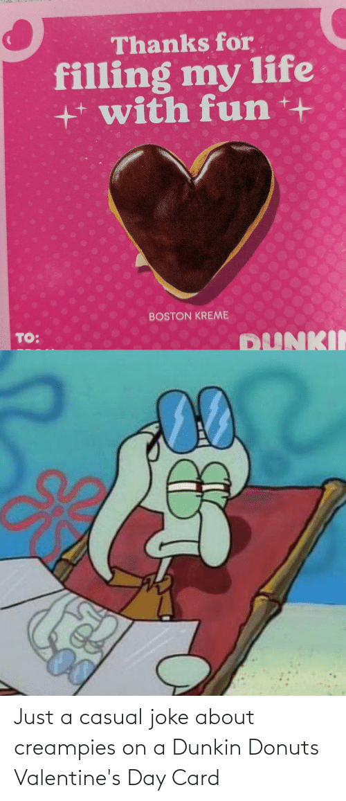 valentines day card: Just a casual joke about creampies on a Dunkin Donuts Valentine's Day Card