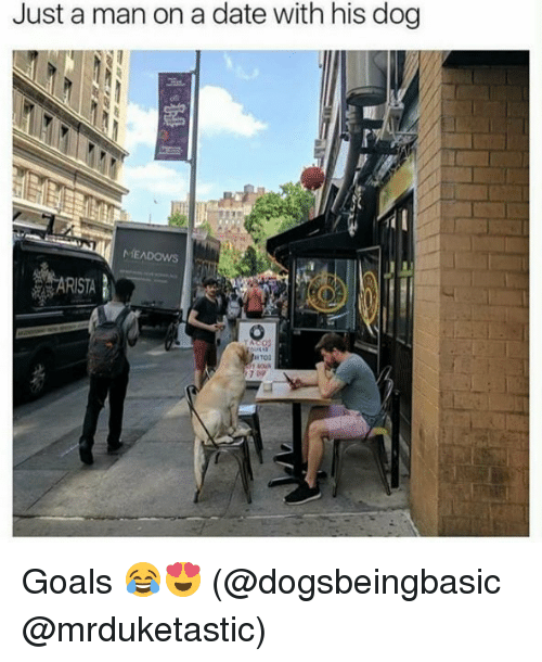 withings: Just a man on a date with his dog  ARISTA Goals 😂😍 (@dogsbeingbasic @mrduketastic)
