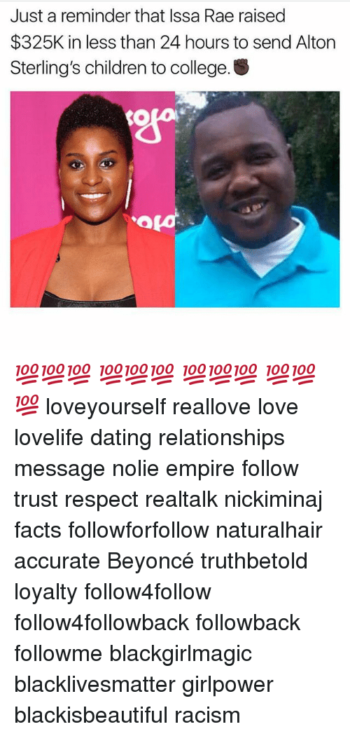 Beyonce, Black Lives Matter, and Children: Just a reminder that Issa Rae raised  $325K in less than 24 hours to send Alton  Sterling's children to college. 💯💯💯 💯💯💯 💯💯💯 💯💯💯 loveyourself reallove love lovelife dating relationships message nolie empire follow trust respect realtalk nickiminaj facts followforfollow naturalhair accurate Beyoncé truthbetold loyalty follow4follow follow4followback followback followme blackgirlmagic blacklivesmatter girlpower blackisbeautiful racism