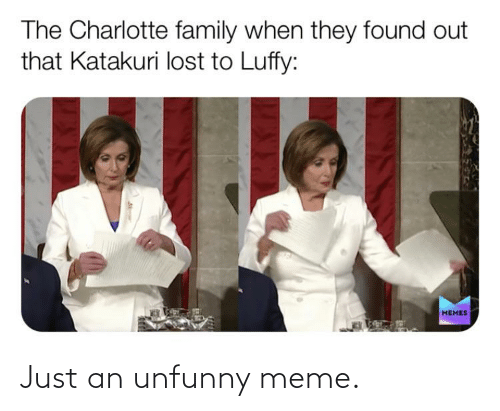 Unfunny: Just an unfunny meme.
