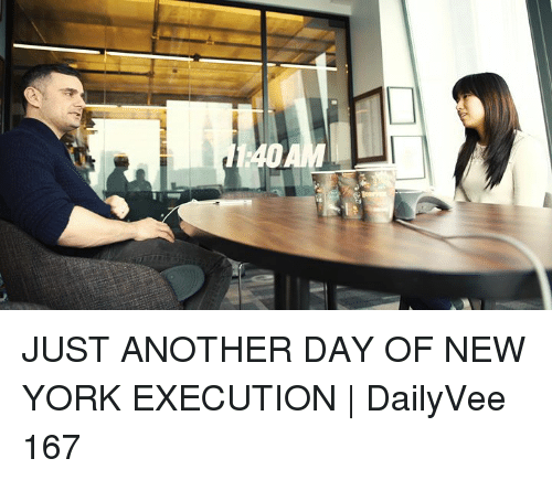 Memes, New York, and 🤖: JUST ANOTHER DAY OF NEW YORK EXECUTION | DailyVee 167