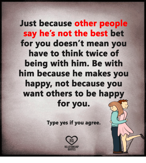Being With Him Quotes: Just Because Other People Say He's Not The Best Bet For