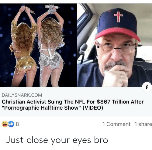 close your eyes: Just close your eyes bro