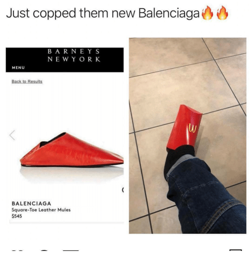 Balenciaga: Just copped them new Balenciaga  B A R NEYS  NE W Y OR K  MENU  BALENCIAGA  Square-Toe Leather Mules  $545