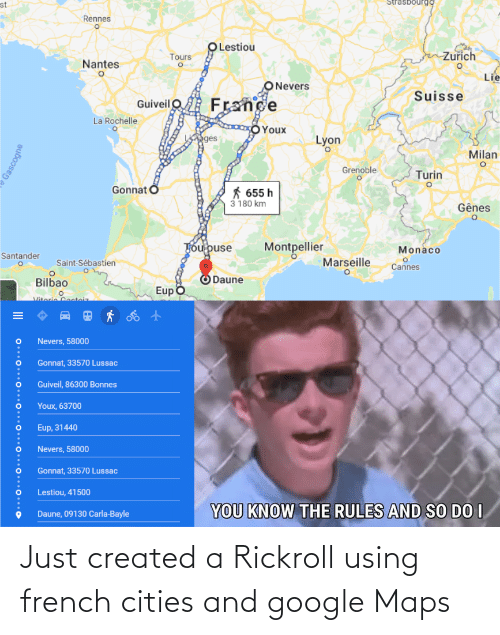 Google: Just created a Rickroll using french cities and google Maps