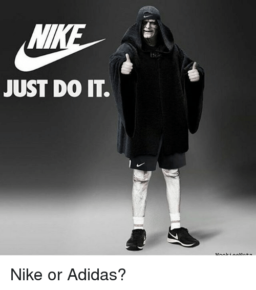Memes, 🤖, and Do It: JUST DO IT. Nike or Adidas?