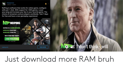 download more ram: Just download more RAM bruh