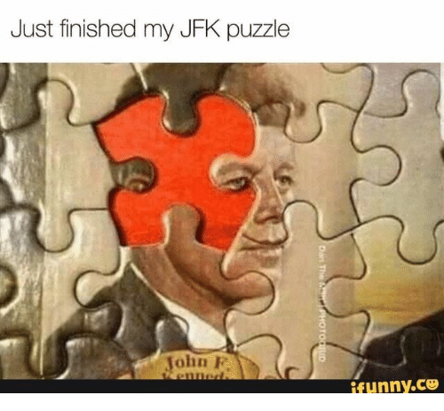 jfk: Just finished my JFK puzzle  John F  enned.  ifunny.co  Dan The n  PHOTOGRID