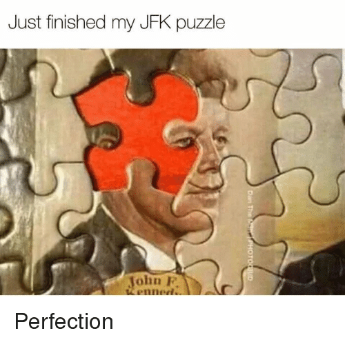 jfk: Just finished my JFK puzzle  John P  enned Perfection